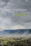 Dit leven - Karel Schoeman