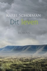 Dit leven Karel Schoeman
