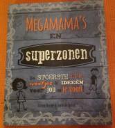 """Mijn laatste aankoop was """"Megamama's en Superzonen"""", ideaal verjaardagscadeau voor jongensmoeders."""