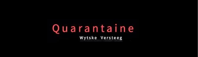 Quarantaine: meesterlijk geschreven