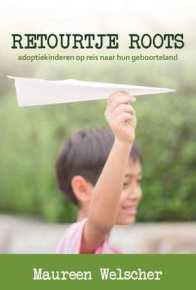 retourtje-roots-adoptiekinderen-op-reis-naar-hun-geboorteland-maureen-welscher-boek-cover-9789065236517